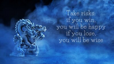 Image ake risks: if you win, you will be happy; if you lose, you will be wise - motivation quote. Chinese dragon statue on dark blue abstract background. dragon symbol of wisdom, good start, Imperial power