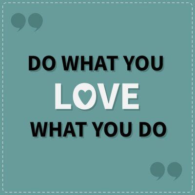 Image Do what you love Love what you do Quote motivation inspiration phrase Lettering graphic background Dash line Flat design