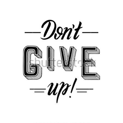 Image Don't give up. Inspirational motivational quote, slogan. Hand drawn illustration with hand-lettering. Illustration for prints on t-shirts, bags or posters