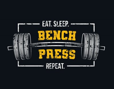 Image Eat sleep bench press repeat motivational gym quote with barbell and grunge effect. Powerlifting and Bodybuilding inspirational design. Sport motivation vector illustration