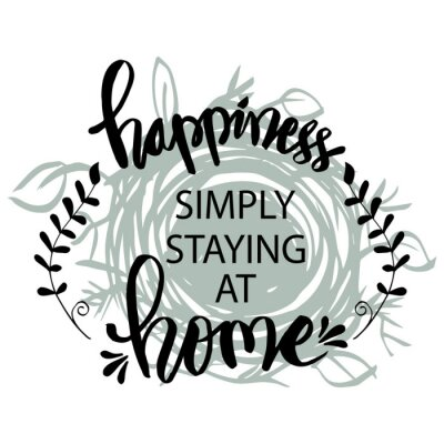 Image Happiness simply staying at home. Motivational quote.