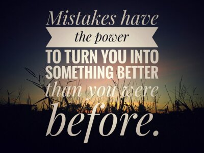 Image Inspirational motivational quote - Mistakes have the power to turn you into something better than you were before. On background of colorful dramatic sky of sunset sunrise over the meadow view.