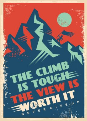 Image Motivational message with mountain top. Business inspiration poster design. Climb is tough, view is worth it, creative quote vector banner. Retro decorative illustration.