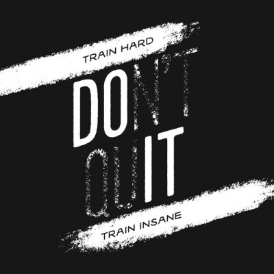 Image Motivational print with quote. Train hard. Do not quit. Vector illustration.