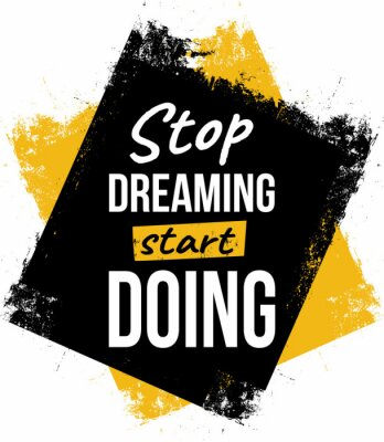 Image Stop dreaming, start doing. Motivational quotes.
