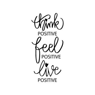 Image Think positive, feel positive, live positive. Motivation quote.