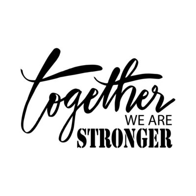 Image Together we are stronger. Motivational quote.