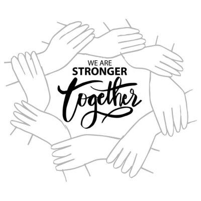 Image We are stronger together. Motivational quote.