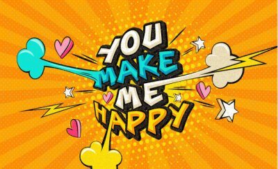 Image You make me happy Pop art funny comic words. Fashionable poster and banner. Social Media Connecting Blog Communication Content. Trendy color retro vintage illustration background comic book editable