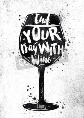 Papiers peints Affiche verre de vin lettrage fin de votre journée avec le vin dessin noir peinture sur papier sale