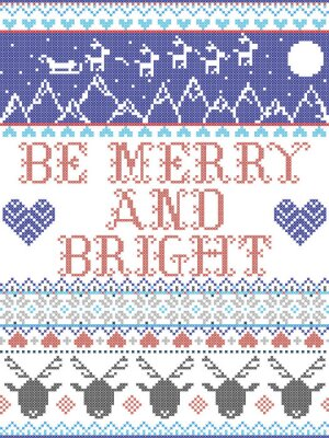 Be Merry and Bright Carol lyrics Christmas pattern with Scandinavian Nordic festive winter pattern in cross stitch with heart, snowflake, Christmas tree, reindeer, star, snowflakes in white, red, blue
