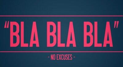 Papiers peints Bla bla bla - pas d'excuses