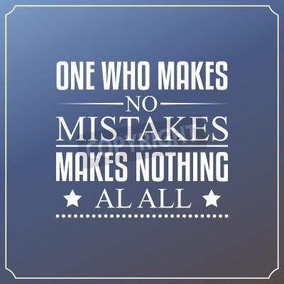Papiers peints Celui qui ne commet aucune erreur ne fait rien du tout. Citations Typographie Design