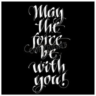 Papiers peints Citation inspirante de la calligraphie moderne - que la force soit avec vous