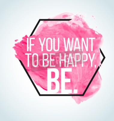 Papiers peints Citation inspirée moderne sur le fond d'aquarelle - si vous voulez être heureux, soyez
