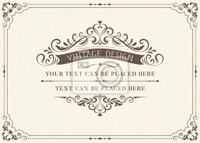 Papiers peints Conception de carte vintage ornée avec le cadre ornemental de flourishes. Utilisez pour des invitations de mariage, des certificats royaux, des cartes de voeux, des menus, des couvertures, des affiche