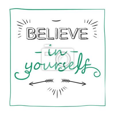 Croyez en vous. Citation inspirante de motivation, citations créatives pour des affiches, cartes. Illustration vectorielle