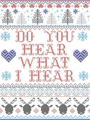 Do You Hear what I Hear Carol lyrics Christmas pattern with Scandinavian Nordic festive winter pattern in cross stitch with heart, snowflake, Christmas tree, reindeer, star, snowflakes in white, red,