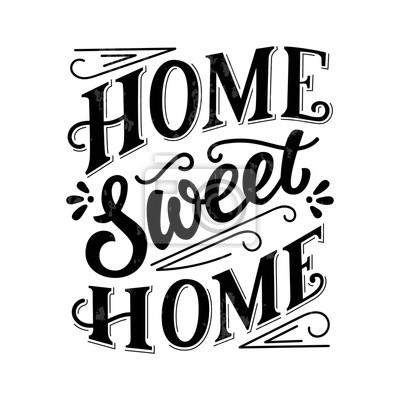 Papiers peints Doux maison d'encre noire main lettrage, lettres vintage, typographie manuscrite sur fond blanc avec une texture grunge. Illustration vectorielle