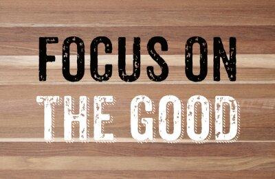 Papiers peints Focus on the good : positive motivation