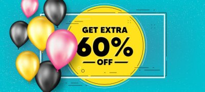 Papiers peints Get Extra 60 percent off Sale. Balloons frame promotion banner. Discount offer price sign. Special offer symbol. Save 60 percentages. Extra discount text frame background. Vector