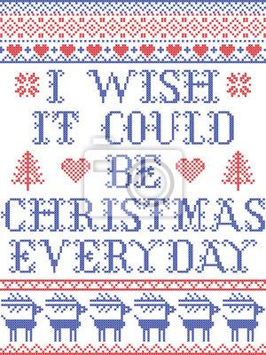 Je souhaite que cela puisse être Noël tous les jours, modèle sans couture de vecteur scandinave inspiré par la culture nordique, hiver festif au point de croix avec cœur, flocon de neige, étoile, neig