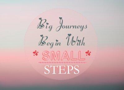 Papiers peints Les grands voyages commencent par de petites étapes