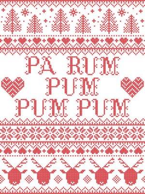 Pa Rum Pum Pum Pum carol lyrics Christmas pattern with Scandinavian Nordic festive winter pattern in cross stitch with heart, snowflake, Christmas tree, reindeer, star, snowflakes in white, red,
