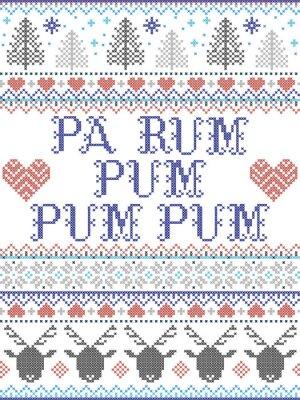 Pa Rum Pum Pum Pum carol lyrics Christmas pattern with Scandinavian Nordic festive winter pattern in cross stitch with heart, snowflake, Christmas tree, reindeer, star, snowflakes in white, red, blue,