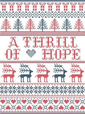 Scandinavian Christmas pattern inspired by A thrill of Hope lyrics festive winter elements  in cross stitch with heart, snowflake, Christmas tree, reindeer, star, snowflakes in white, red,blue