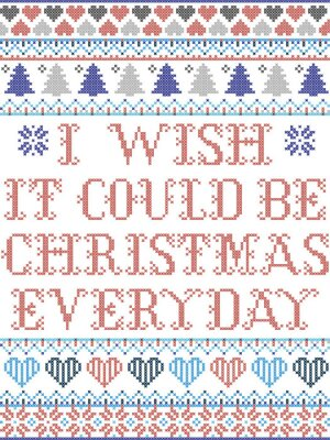 Scandinavian Christmas pattern inspired by I wish it could be Christmas everyday  carol festive elements  in cross stitch with heart, snowflake, Christmas tree, star, snowflakes in white, red,blue