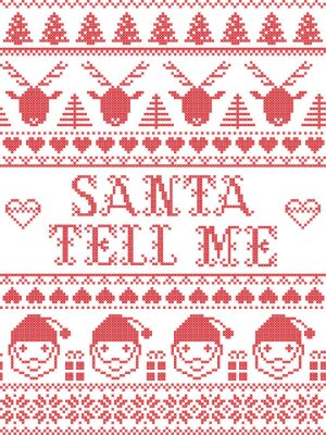 Scandinavian Christmas pattern inspired by Santa Tell Me carol with festive decoration  in cross stitch with heart, snowflake, Christmas reindeer, santa, tree, star, snowflakes in red,  white