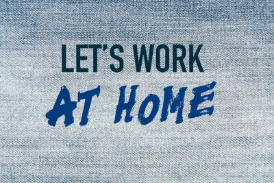 Sentence Lets work at home concept as a prevention for the outbreak of the virus covid 19