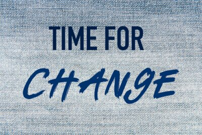 Sentence Time for change on a light jeans structure