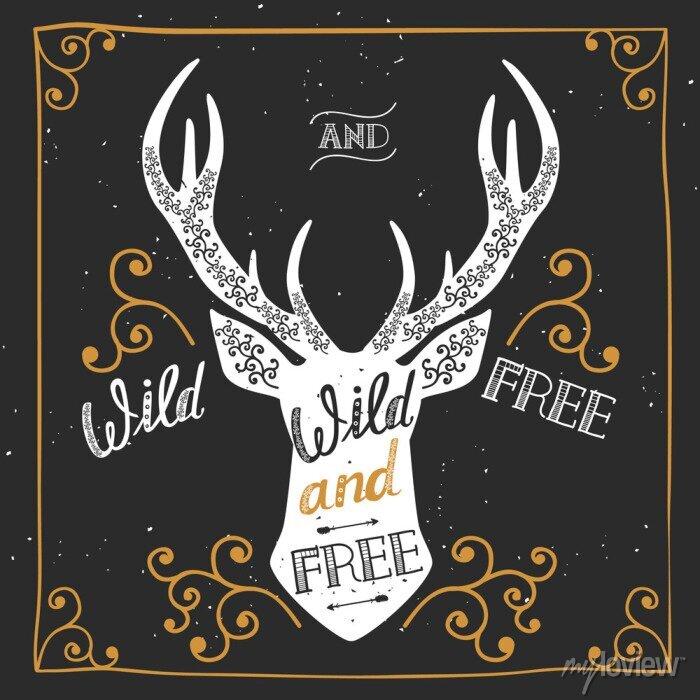 """Papiers peints Silhouette d'un cerf. Affiche tirée par la main de typographie, carte de voeux, pour la conception de t-shirt """"sauvage et libre"""", citation de lettrage de main. Illustration vectorielle"""