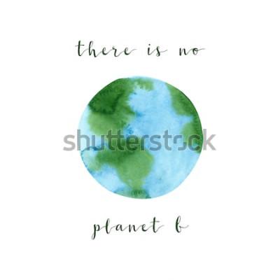 Papiers peints Il n'y a pas de planète B. Affiche de motivation sur un thème «zéro déchet», isolé sur fond blanc. Illustration de concept aquarelle écologie dessinés à la main. Sauvez la planète et arrêtez l'