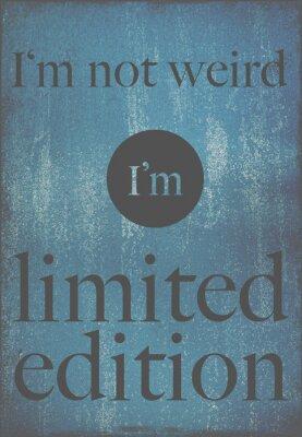 Posters Affiche de motivation de citation que je ne suis pas bizarre, je suis en édition limitée