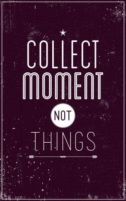 Posters Affiche vintage de motivation. Recueillir instant pas les choses