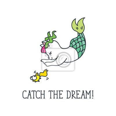 7ff5ea371ed6 Posters Attrapez le rêve! Citation inspirante. La sirène de chat mignon  attrape un poisson