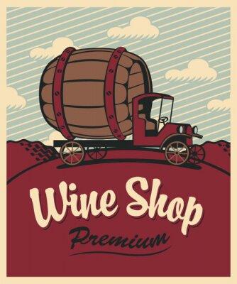 Posters bannière pour magasin de vin avec une voiture vintage avec un baril