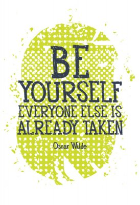 Posters Be yourself everyone else is alredy taken