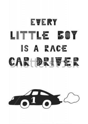 Posters Chaque petit garçon est un pilote de voiture de course - Une jolie affiche de pépinière dessinée à la main avec un style de style scandinave. Illustration vectorielle