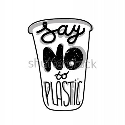 Posters Citation de lettrage sur un gobelet en plastique Dites non au plastique. Imprimer pour éco sac, carte ou affiche.