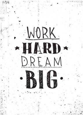 Posters Citation. Travailler dur rêver grand