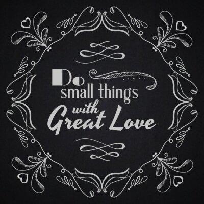 Posters Citez le fond typographique. Faire de petites choses avec beaucoup d'amour.