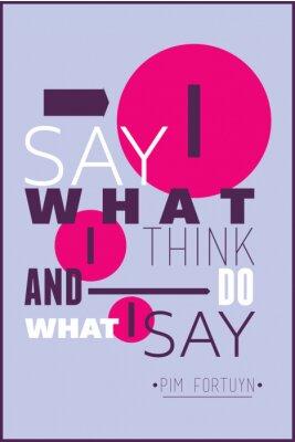Posters Je dis ce que je pense et je fais ce que je dis Pim Fortuyn