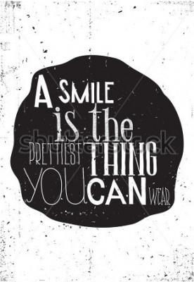 Posters La phrase, un sourire est la plus belle a choisi que vous voulez porter