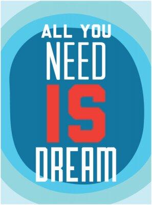 Posters Motivation. Tout ce que vous avez besoin est rêve