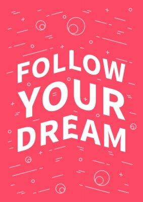 Posters Suis tes rêves. Citation inspirée (de motivation) sur l'arrière - plan rouge. L'affirmation positive pour l'impression, l'affiche, la bannière, la carte décorative. Vector illustration de la typograph