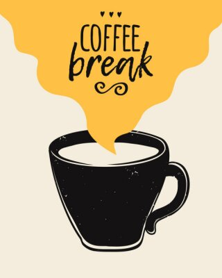 Posters Vector trendy illustration with coffee cup and Coffee Break lettering. Modern poster.